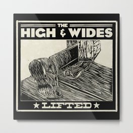 The High & Wides - Lifted Metal Print