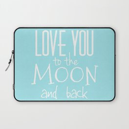 Love You to the Moon and back Laptop Sleeve