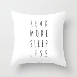 Read More, Sleep Less Throw Pillow