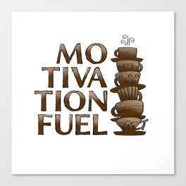 Motivation Fuel Canvas Print
