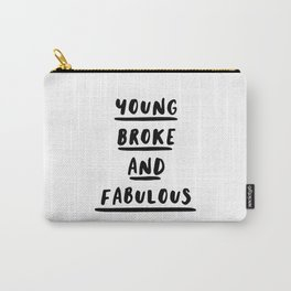 Young Broke and Fabulous Carry-All Pouch