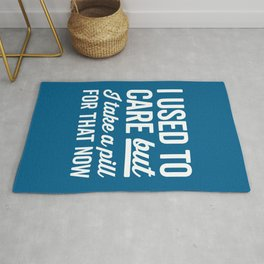 I Used To Care Funny Quote Rug