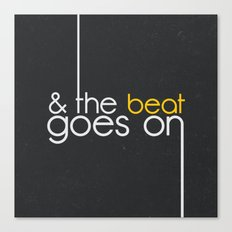 & The Beat Goes On Canvas Print