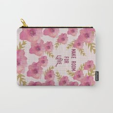 Make Room for Love Carry-All Pouch