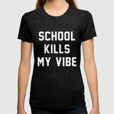 School Kills My Vibe - black LARGE Womens Fitted Tee Tri-Black
