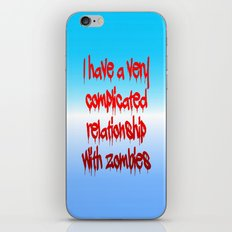 I have a complicated relationship with  zombies iPhone & iPod Skin