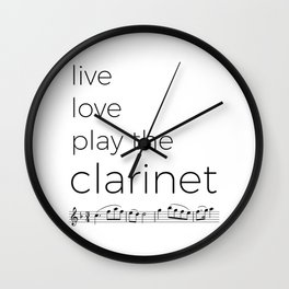 Live, love, play the clarinet Wall Clock