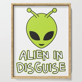Funny Disguise Tshirt Design ALIEN IN DISGUISE Serving Tray