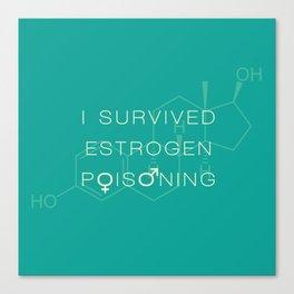 Estrogen Poisoning Canvas Print