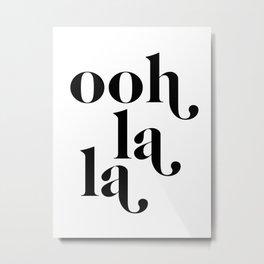 ooh la la Metal Print