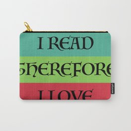 I READ THEREFORE I LOVE Carry-All Pouch