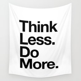 Think Less Do More inspirational wall art black and white typography poster design home decor Wall Tapestry