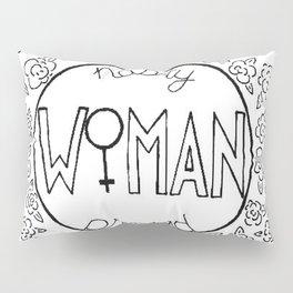 Nasty Woman, Proud Woman Pillow Sham