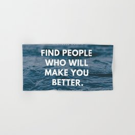 Michelle Obama Quote | Find People Who Will Make You Better Hand & Bath Towel