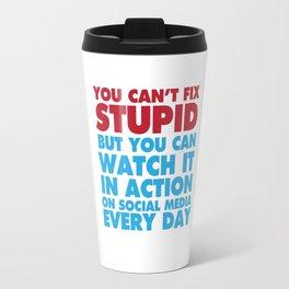 You Can See Stupid on Social Media T-shirt Travel Mug
