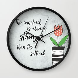 Inspirational Quote: Comebacks and Setbacks Wall Clock