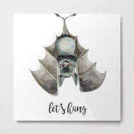 Let's Hang Metal Print