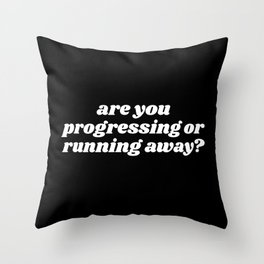 are you progressing Throw Pillow