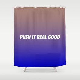 #TBT - PUSHITREALGOOD Shower Curtain