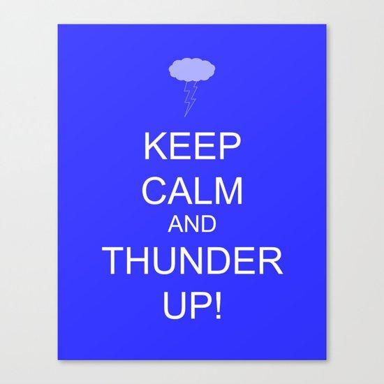 keep calm & thunder up! Canvas Print
