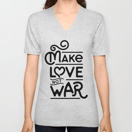 Make Love Not War Unisex V-Neck