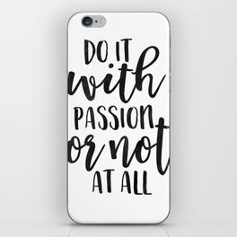 OFFICE WALL ART, Do It With Passion Or Not At All,Office Sign,Home Office Desk,Motivational Quote,Pr iPhone Skin