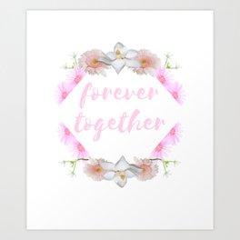 Forever Together - Flowers Design Art Print