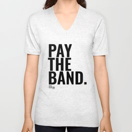 Pay The Band Unisex V-Neck