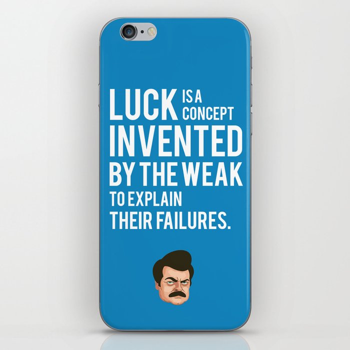 Luck is a concept invented by the weak to explain their failures iPhone Skin