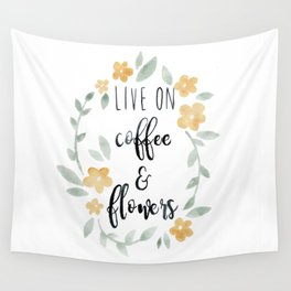 Live On Coffee and Flowers Wall Tapestry