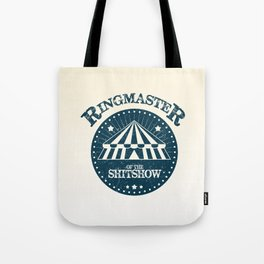 Ringmaster of the shitshow Tote Bag