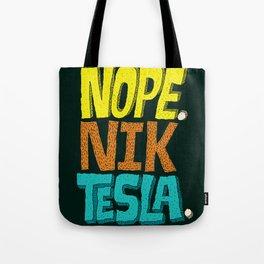 Nope. Nik Tesla. Tote Bag