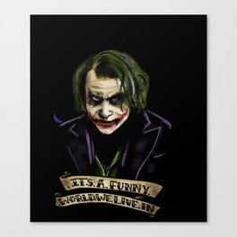 """It's a funny world we live in"" Canvas Print"