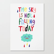 The Sky is Not Falling Today Canvas Print