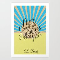 Never Commit your Happiness to the Future Art Print