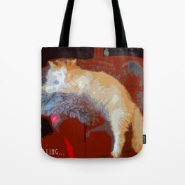 Just Chilling... Tote Bag