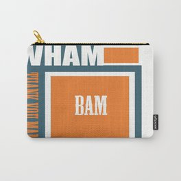 Wham bam thank you mam Carry-All Pouch