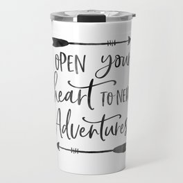 ADVENTURE TIMES, Open Your Heart To New Adventures,Travel Gift,Motivational Quote,Calligraphy Quote Travel Mug