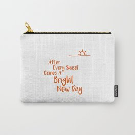 After Every Sunset Comes A Bright New Day Carry-All Pouch