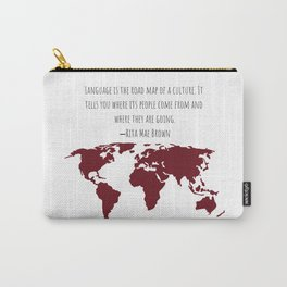 Language is the Road Map of A Culture Carry-All Pouch