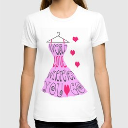 Wear Love Wherever You Go (Pink) T-shirt