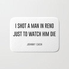 I shot a man in reno Bath Mat