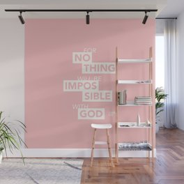 """""""For Nothing Will be Impossible with God"""" - Luke 1:37 ESV / Light on Dark Wall Mural"""