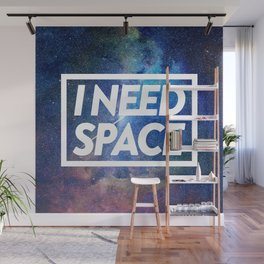 I need space Wall Mural