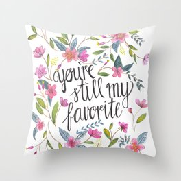 You're still my favorite Throw Pillow