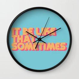 It Be Like That Sometimes - Retro Blue Wall Clock