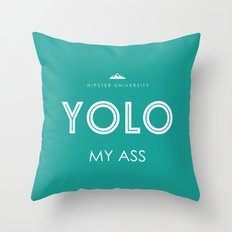 YOLO MY ASS Throw Pillow