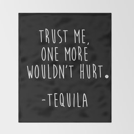 Trust Me - TEQUILA Throw Blanket