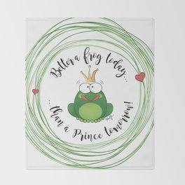 Funny Frog || Better a frog today... || Hen Party || Engagement || Funny gift Throw Blanket