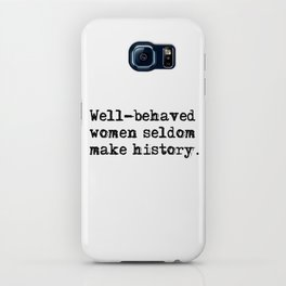 Well-behaved women seldom make history iPhone Case